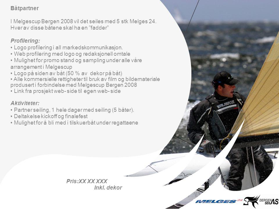 """Båtpartner I Melgescup Bergen 2008 vil det seiles med 5 stk Melges 24. Hver av disse båtene skal ha en """"fadder"""" Profilering: • Logo profilering i all"""