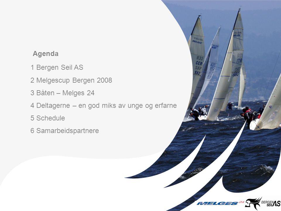 1 Bergen Seil AS 2 Melgescup Bergen 2008 3 Båten – Melges 24 4 Deltagerne – en god miks av unge og erfarne 5 Schedule 6 Samarbeidspartnere Agenda