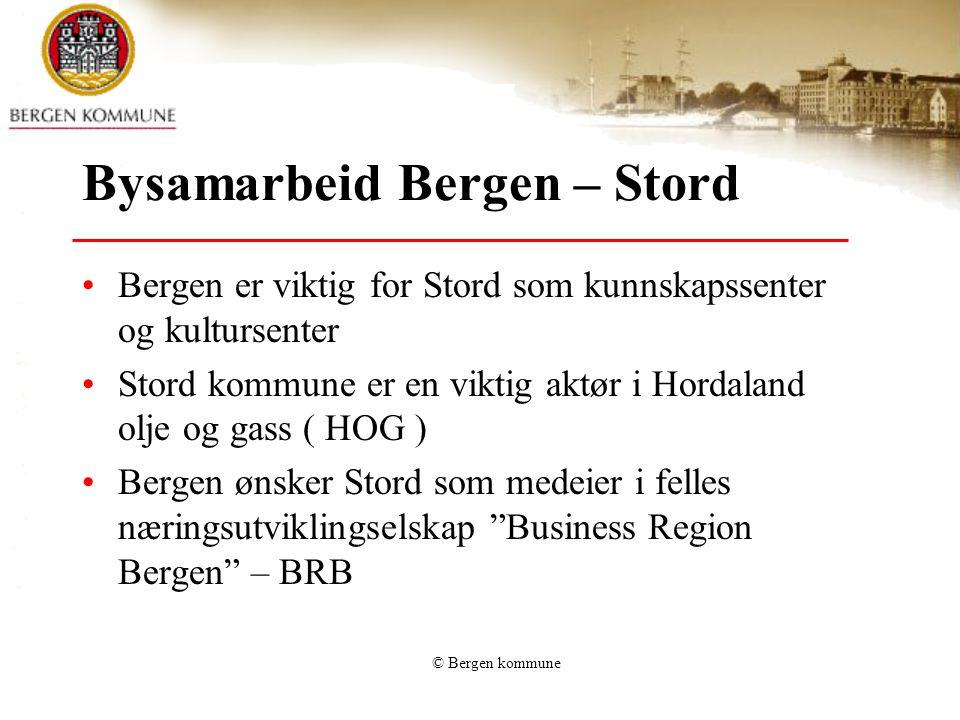 © Bergen kommune Bysamarbeid Bergen – Stord •Bergen er viktig for Stord som kunnskapssenter og kultursenter •Stord kommune er en viktig aktør i Hordal