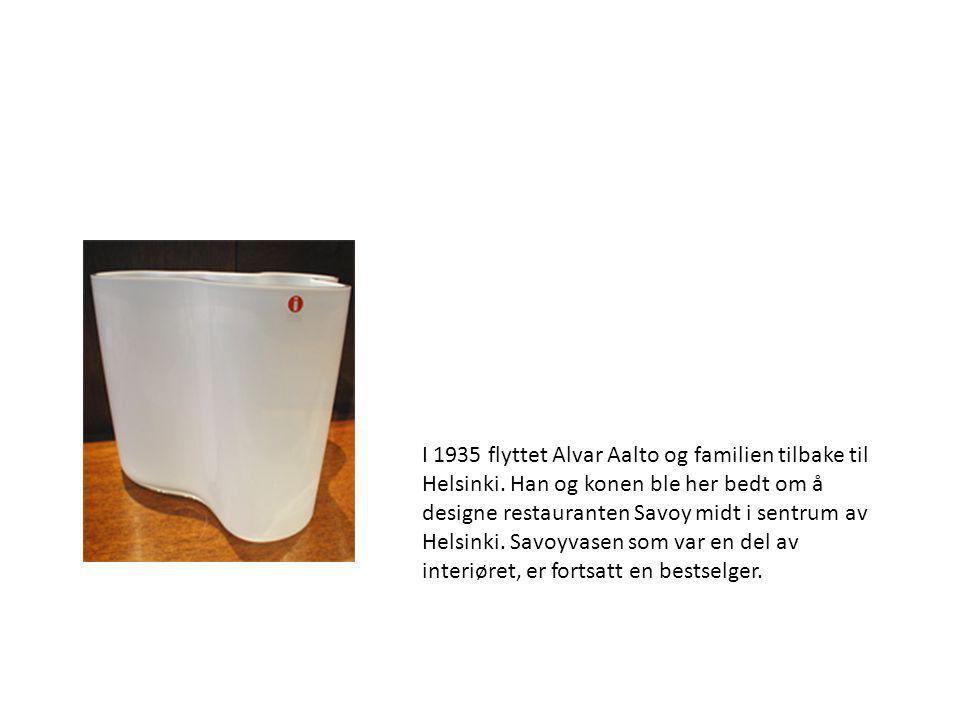 I 1935 flyttet Alvar Aalto og familien tilbake til Helsinki. Han og konen ble her bedt om å designe restauranten Savoy midt i sentrum av Helsinki. Sav