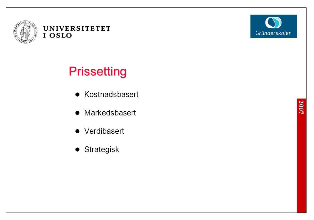2007 Prissetting  Kostnadsbasert  Markedsbasert  Verdibasert  Strategisk