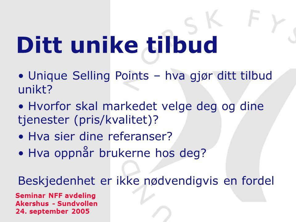 Ditt unike tilbud • Unique Selling Points – hva gjør ditt tilbud unikt.