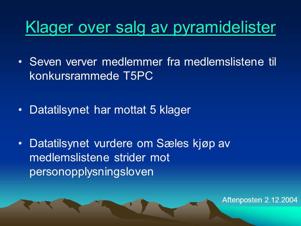 Klager over salg av pyramidelister Klager over salg av pyramidelister •Seven verver medlemmer fra medlemslistene til konkursrammede T5PC •Datatilsynet