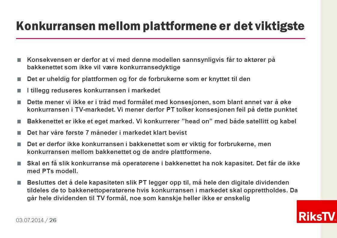 03.07.2014 / 26 Konkurransen mellom plattformene er det viktigste  Konsekvensen er derfor at vi med denne modellen sannsynligvis får to aktører på ba