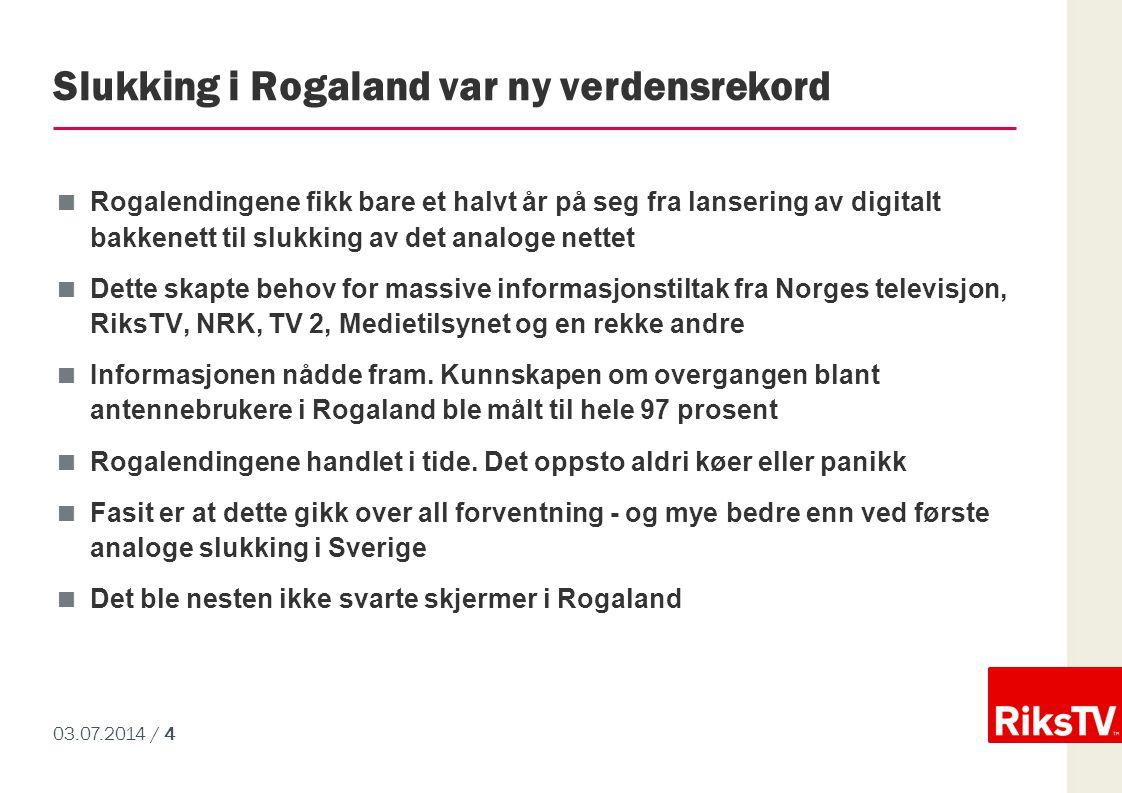 03.07.2014 / 4 Slukking i Rogaland var ny verdensrekord  Rogalendingene fikk bare et halvt år på seg fra lansering av digitalt bakkenett til slukking