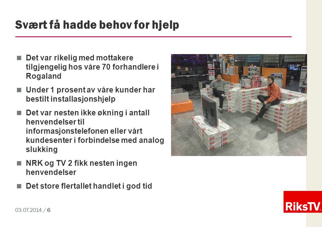 03.07.2014 / 6 Svært få hadde behov for hjelp  Det var rikelig med mottakere tilgjengelig hos våre 70 forhandlere i Rogaland  Under 1 prosent av vår