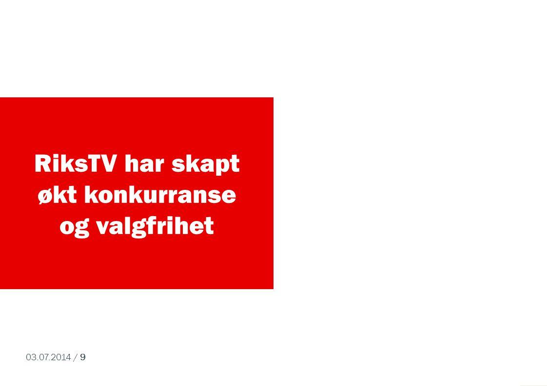 03.07.2014 / 9 RiksTV har skapt økt konkurranse og valgfrihet