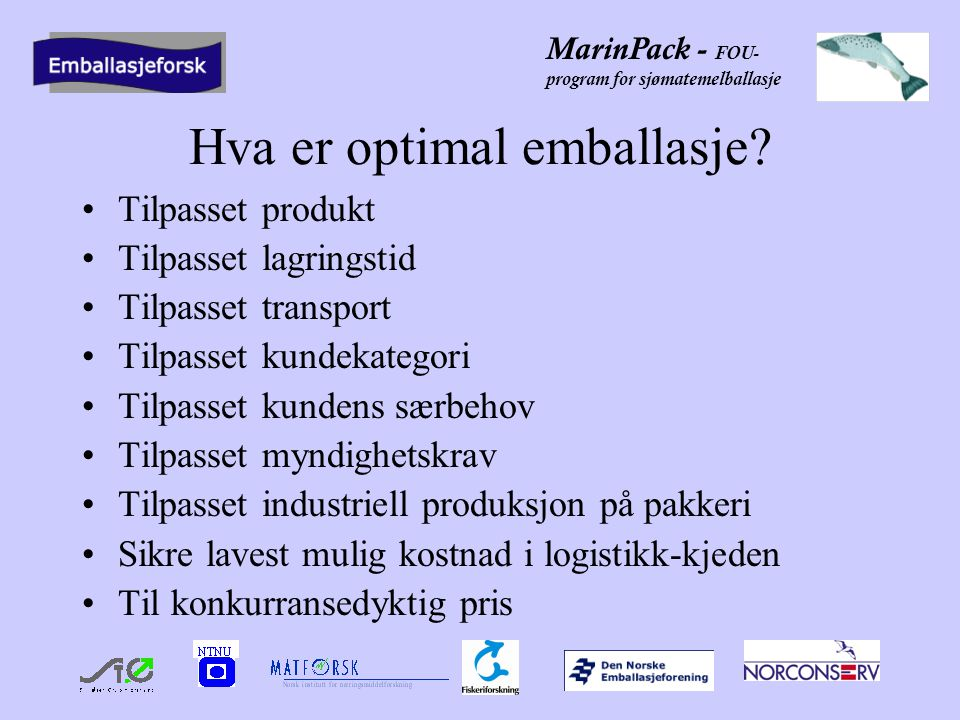 MarinPack - FOU- program for sjømatemelballasje Hva er optimal emballasje.