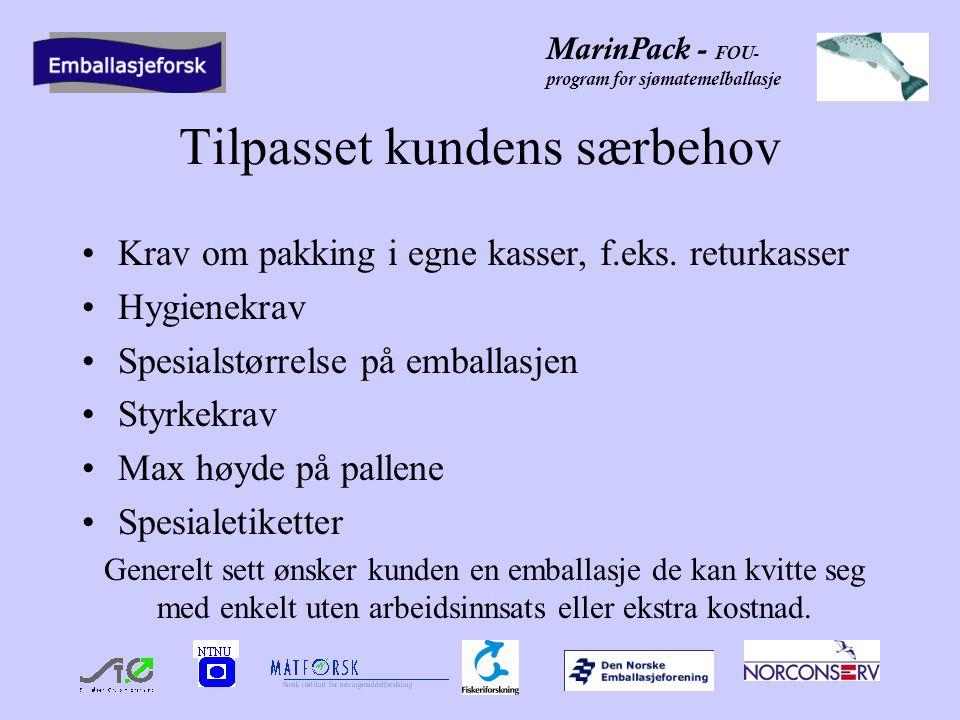 MarinPack - FOU- program for sjømatemelballasje Tilpasset kundens særbehov •Krav om pakking i egne kasser, f.eks.