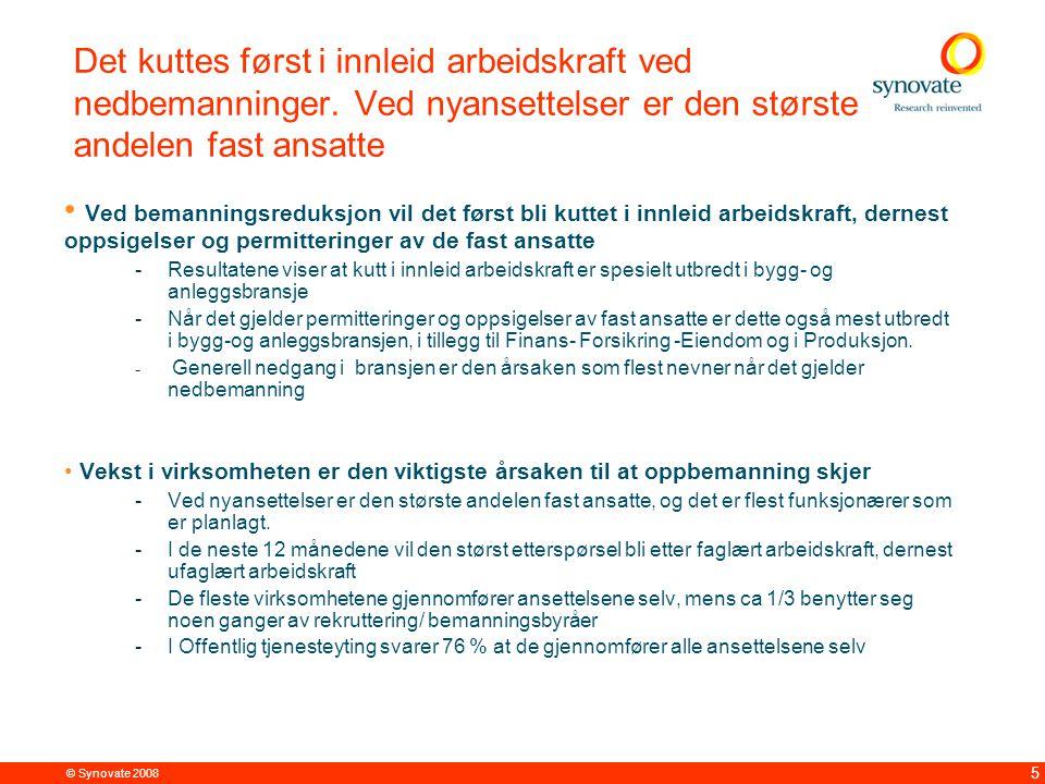 © Synovate 2008 5 Det kuttes først i innleid arbeidskraft ved nedbemanninger.