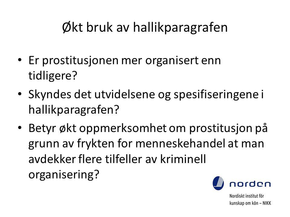 Økt bruk av hallikparagrafen • Er prostitusjonen mer organisert enn tidligere.