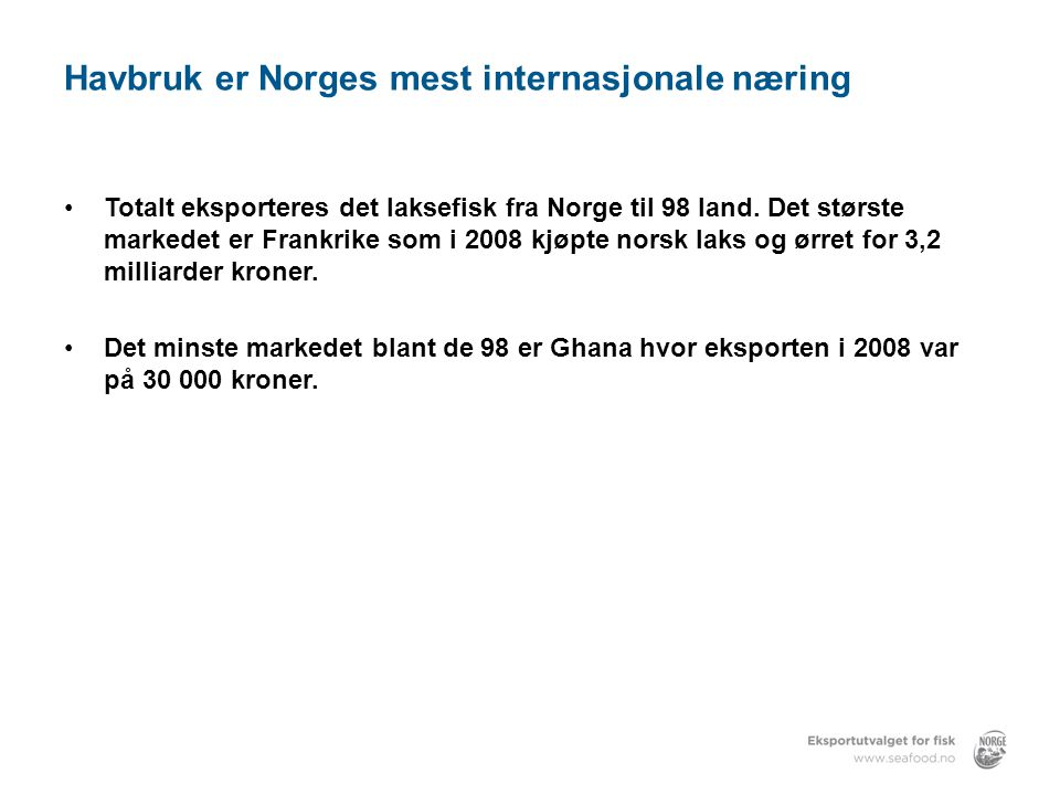 2008: 39,1 mrd NOK Eksportverdi fordelt på sektor 2007: 37 mrd NOK Kilde: EFF, SSB © Eksportutvalget for Fisk AS