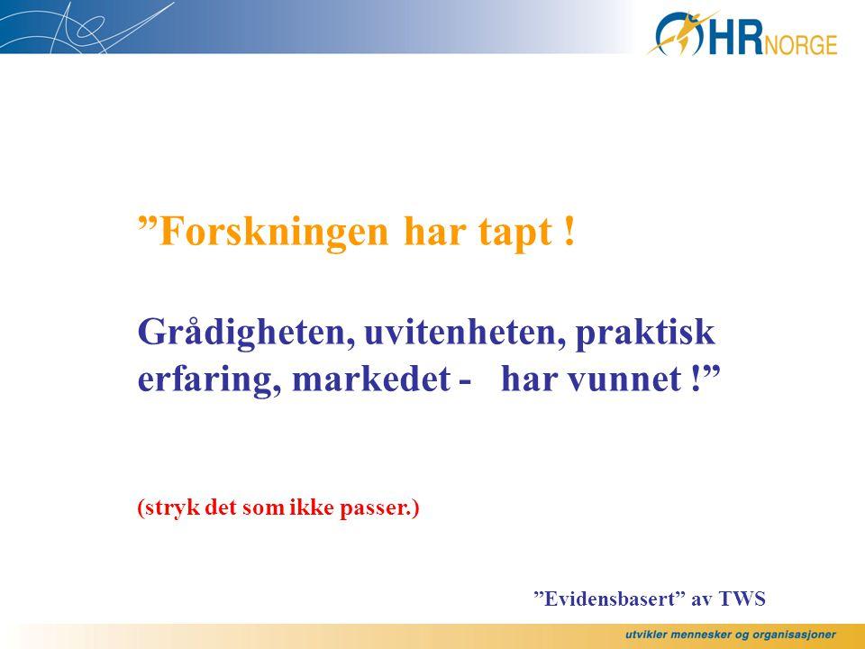"""Norsk Arbeidslivsforum 27. Mars 2008 """"Mot bedre vitende? Prestasjonsorienterte avlønningsformer"""" Innlegg: Tore-Wiggo Sørensen, HR Norge"""