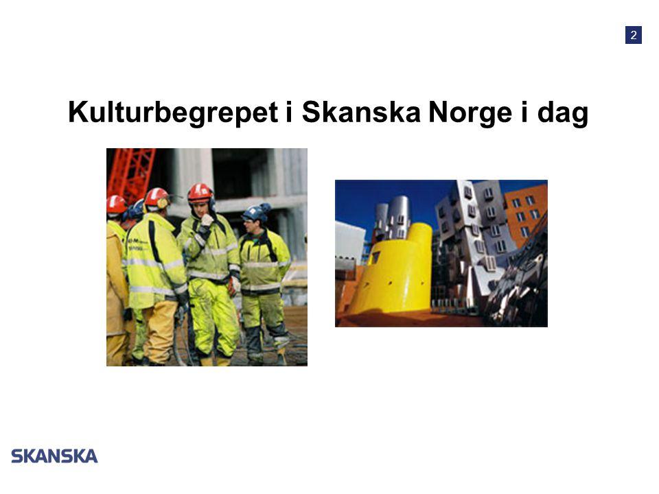 2 Kulturbegrepet i Skanska Norge i dag