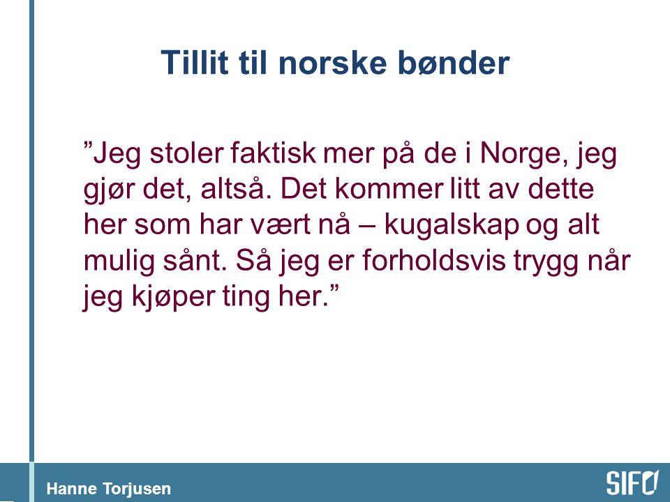 """Hanne Torjusen Tillit til norske bønder """"Jeg stoler faktisk mer på de i Norge, jeg gjør det, altså. Det kommer litt av dette her som har vært nå – kug"""