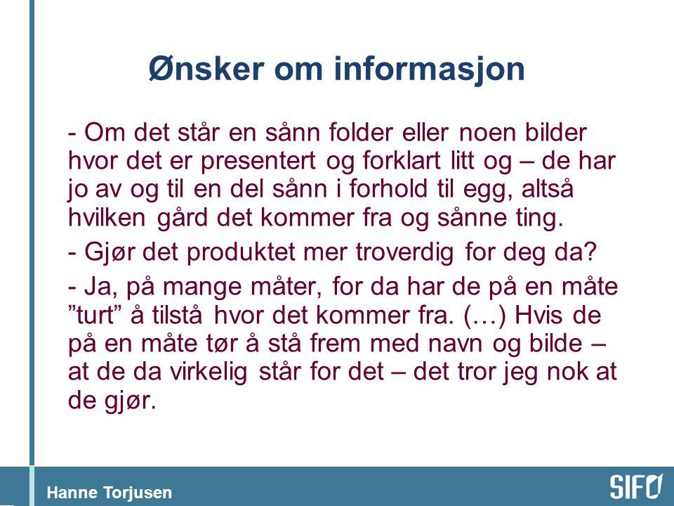 Hanne Torjusen Ønsker om informasjon - Om det står en sånn folder eller noen bilder hvor det er presentert og forklart litt og – de har jo av og til e