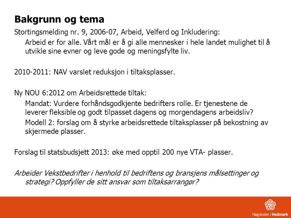 Bakgrunn og tema Stortingsmelding nr. 9, 2006-07, Arbeid, Velferd og Inkludering: Arbeid er for alle. Vårt mål er å gi alle mennesker i hele landet mu