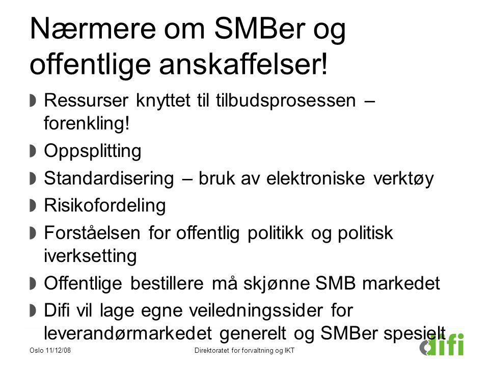 Nærmere om SMBer og offentlige anskaffelser! Ressurser knyttet til tilbudsprosessen – forenkling! Oppsplitting Standardisering – bruk av elektroniske