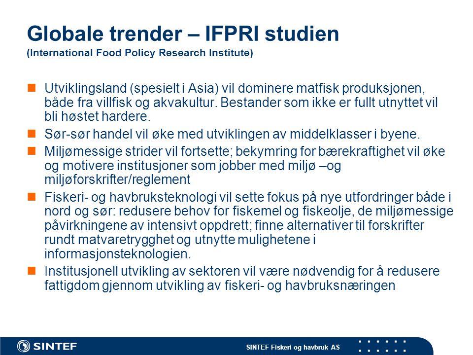 SINTEF Fiskeri og havbruk AS Globale trender – IFPRI studien (International Food Policy Research Institute)  Utviklingsland (spesielt i Asia) vil dom