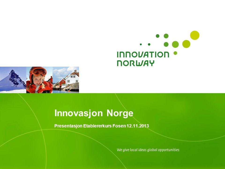 Innovasjon Norge Presentasjon Etablererkurs Fosen 12.11.2013