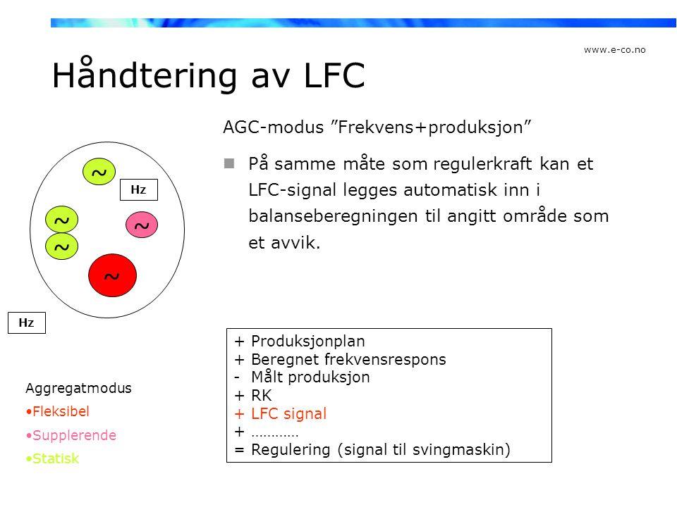 """www.e-co.no Håndtering av LFC AGC-modus """"Frekvens+produksjon""""  På samme måte som regulerkraft kan et LFC-signal legges automatisk inn i balanseberegn"""