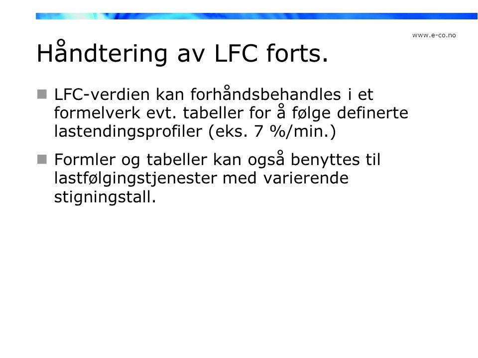 www.e-co.no Håndtering av LFC forts.  LFC-verdien kan forhåndsbehandles i et formelverk evt. tabeller for å følge definerte lastendingsprofiler (eks.