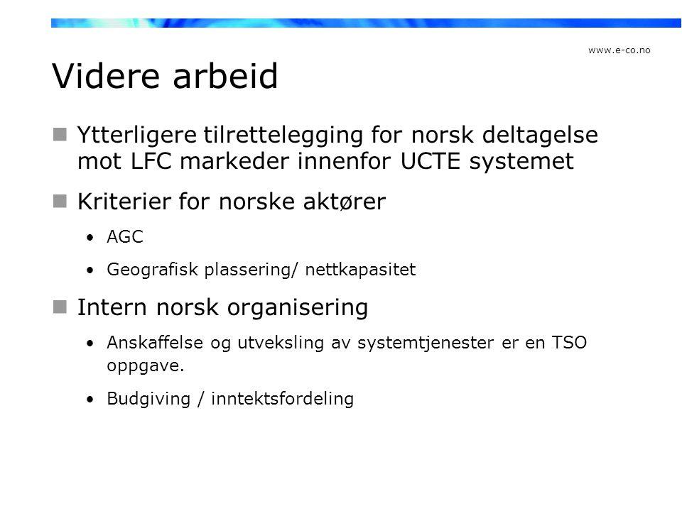 www.e-co.no Videre arbeid  Ytterligere tilrettelegging for norsk deltagelse mot LFC markeder innenfor UCTE systemet  Kriterier for norske aktører •A