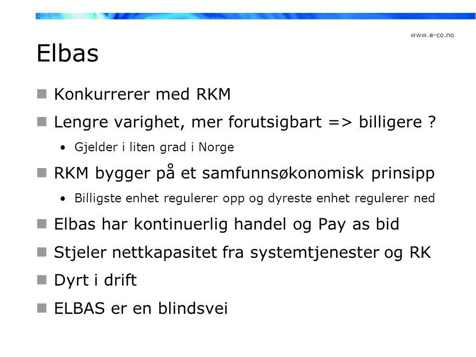 www.e-co.no Elbas  Konkurrerer med RKM  Lengre varighet, mer forutsigbart => billigere ? •Gjelder i liten grad i Norge  RKM bygger på et samfunnsøk