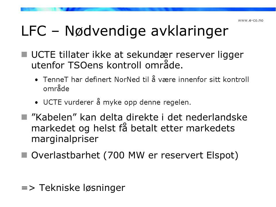 www.e-co.no LFC – Nødvendige avklaringer  UCTE tillater ikke at sekundær reserver ligger utenfor TSOens kontroll område. •TenneT har definert NorNed