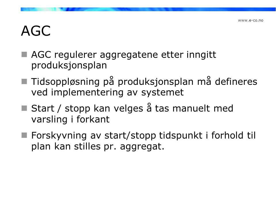www.e-co.no AGC  AGC regulerer aggregatene etter inngitt produksjonsplan  Tidsoppløsning på produksjonsplan må defineres ved implementering av syste