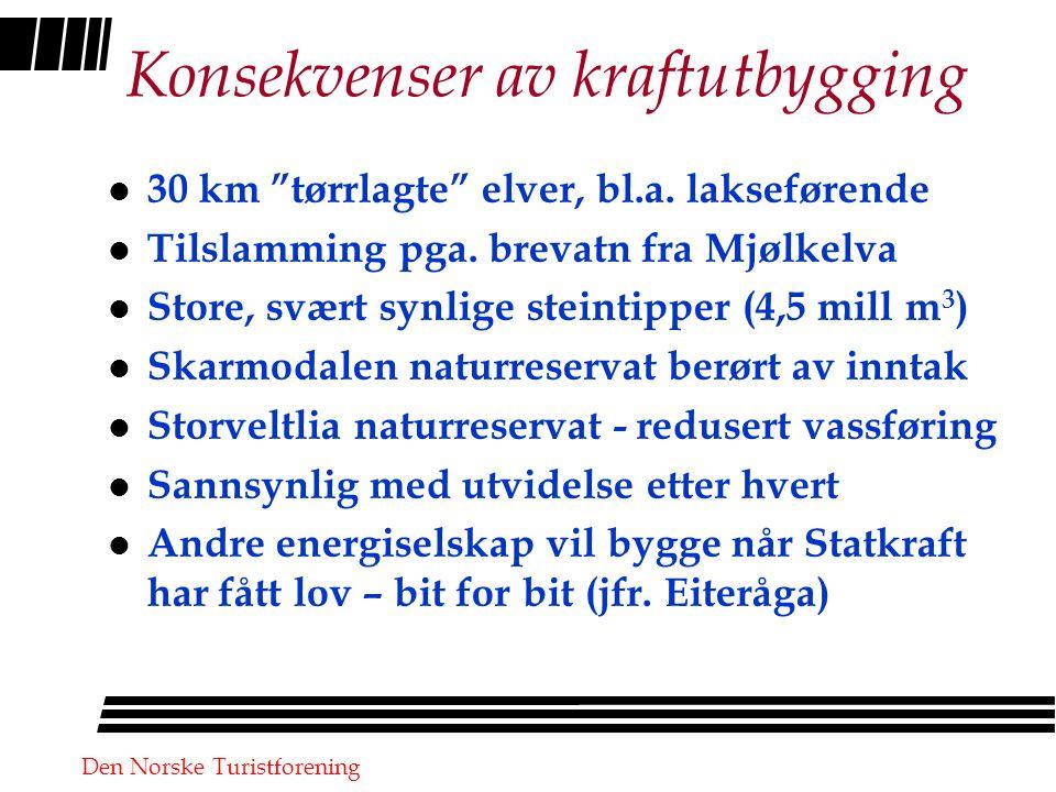 Den Norske Turistforening Konsekvenser av kraftutbygging l 30 km tørrlagte elver, bl.a.
