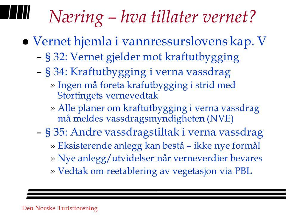 Den Norske Turistforening Om mikro- og minikraftverk l Vannressursloven åpner for mikro/mini- kraftverk i verna vassdrag, jfr.