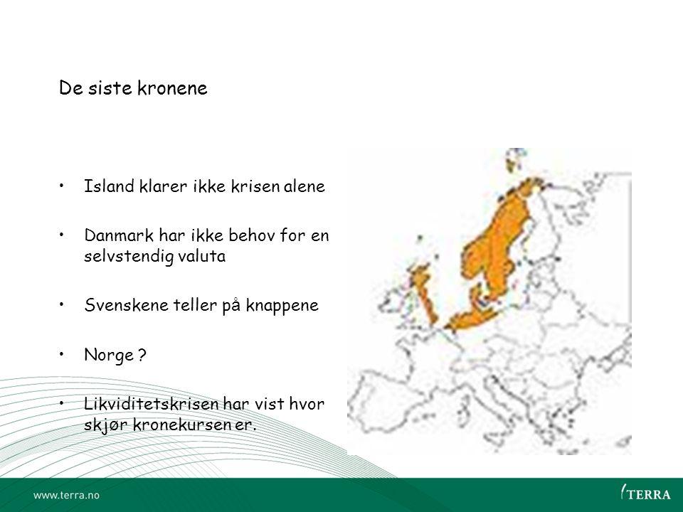 De siste kronene •Island klarer ikke krisen alene •Danmark har ikke behov for en selvstendig valuta •Svenskene teller p å knappene •Norge .