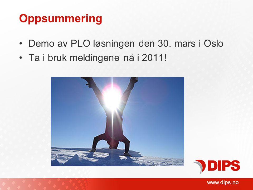 www.dips.no Oppsummering •Demo av PLO løsningen den 30.