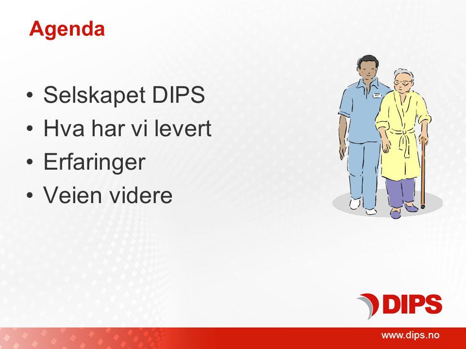 www.dips.no Agenda •Selskapet DIPS •Hva har vi levert •Erfaringer •Veien videre