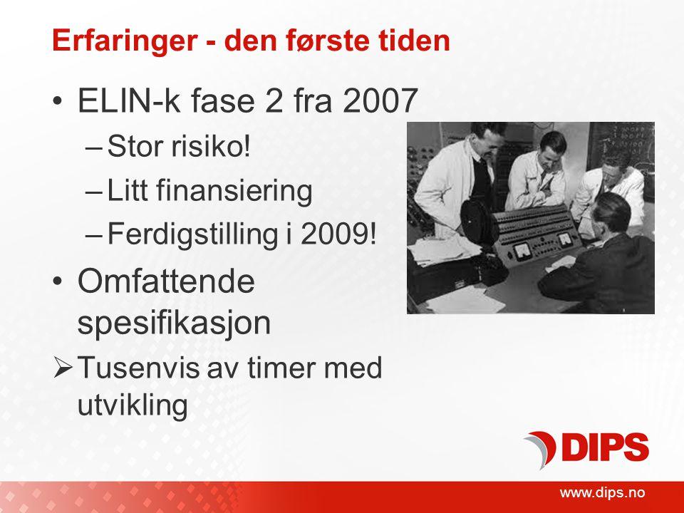 Erfaringer - den første tiden •ELIN-k fase 2 fra 2007 –Stor risiko.