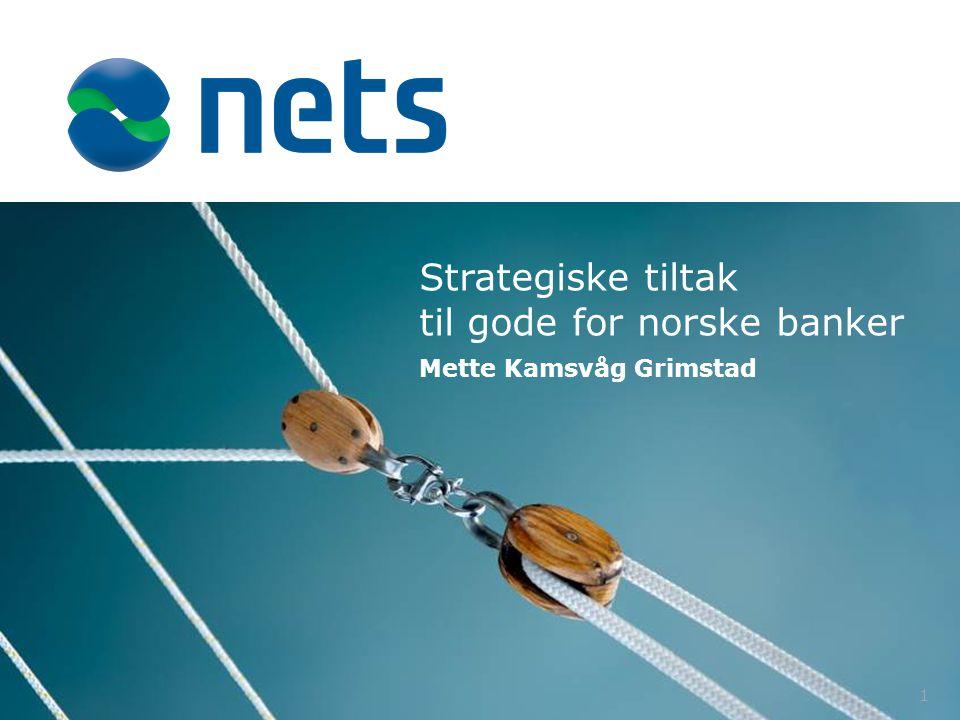 Strategiske tiltak til gode for norske banker Mette Kamsvåg Grimstad 1