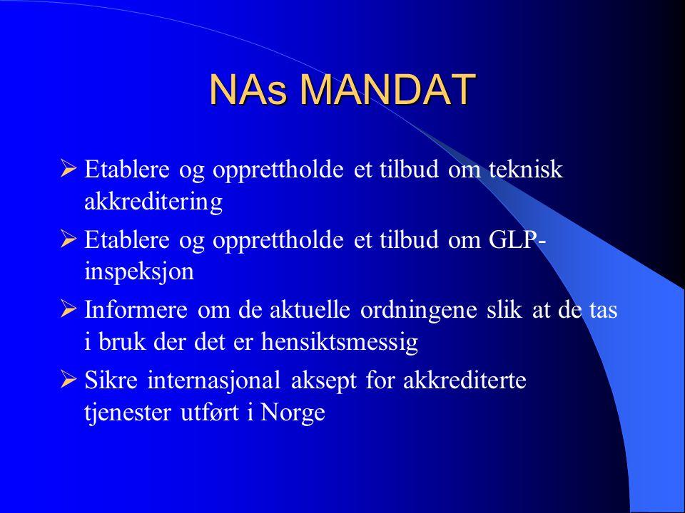 Norsk Akkreditering (NA)  NA er en upartisk og uavhengig organisasjon etablert som forvaltningsorgan under NHD  Bundet av multinasjonale avtaler for