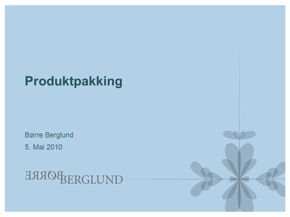 Produktpakking Børre Berglund 5. Mai 2010