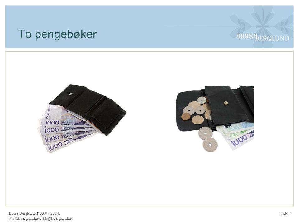 To pengebøker Børre Berglund ® 03.07.2014, www.bberglund.no, bb@bberglund.no Side 7