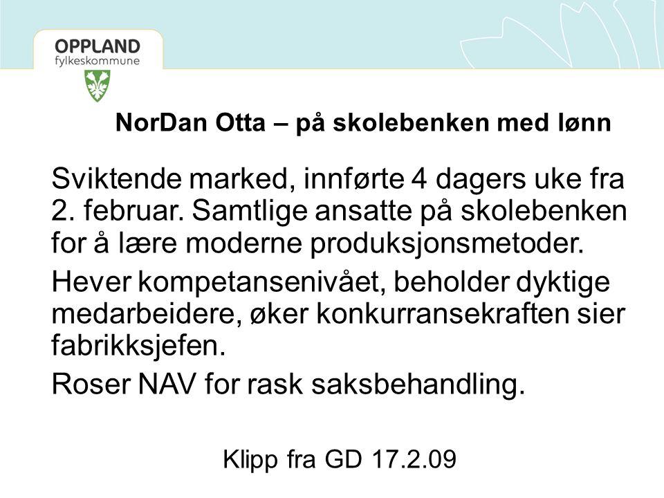 NorDan Otta – på skolebenken med lønn Sviktende marked, innførte 4 dagers uke fra 2. februar. Samtlige ansatte på skolebenken for å lære moderne produ