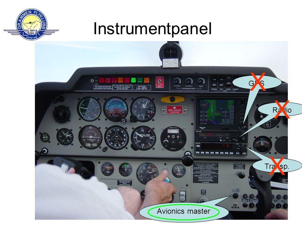 Instrumentpanel GPS Radio Transp. X X X Avionics master