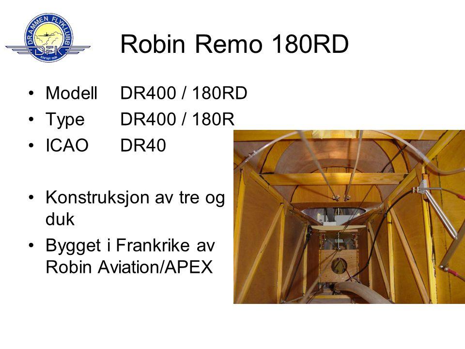 Robin Remo 180RD •Modell •Type •ICAO •Konstruksjon av tre og duk •Bygget i Frankrike av Robin Aviation/APEX DR400 / 180RD DR400 / 180R DR40