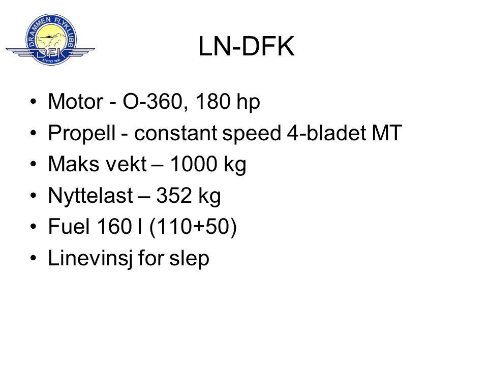 LN-DFK •Motor - O-360, 180 hp •Propell - constant speed 4-bladet MT •Maks vekt – 1000 kg •Nyttelast – 352 kg •Fuel 160 l (110+50) •Linevinsj for slep