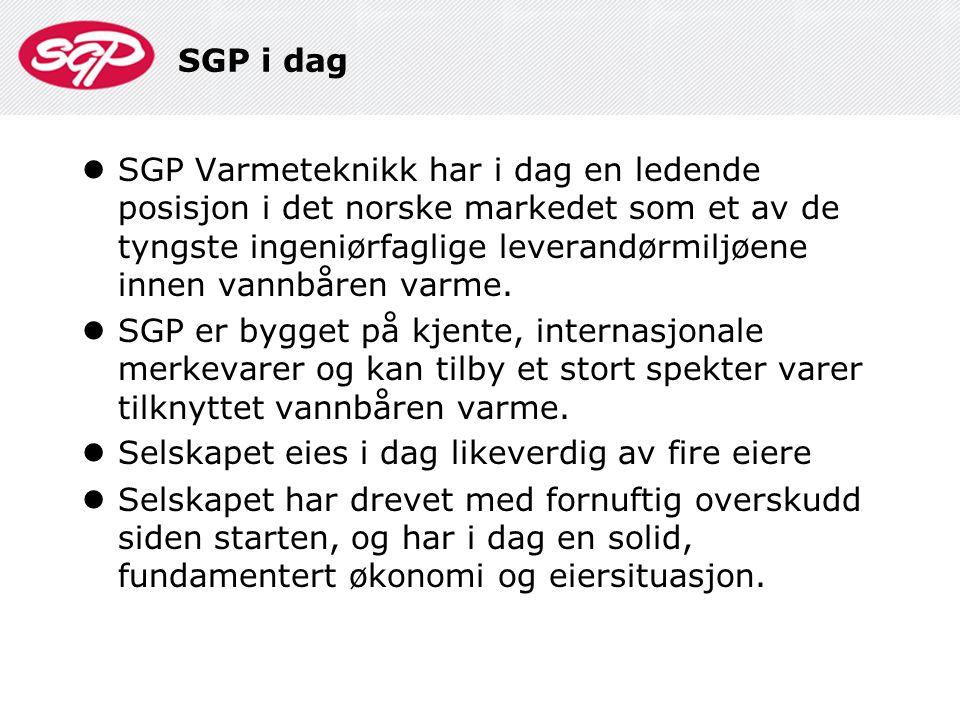 SGP i dag  SGP Varmeteknikk har i dag en ledende posisjon i det norske markedet som et av de tyngste ingeniørfaglige leverandørmiljøene innen vannbår
