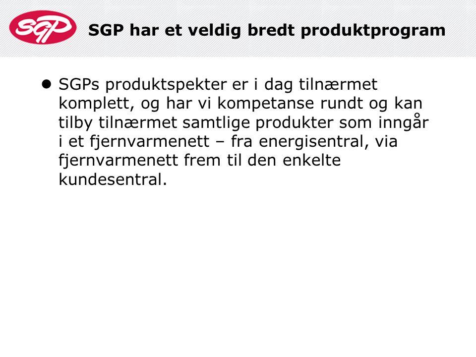 SGP har et veldig bredt produktprogram  SGPs produktspekter er i dag tilnærmet komplett, og har vi kompetanse rundt og kan tilby tilnærmet samtlige p