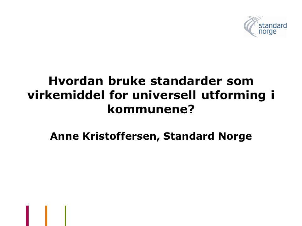 Hvordan bruke standarder som virkemiddel for universell utforming i kommunene.