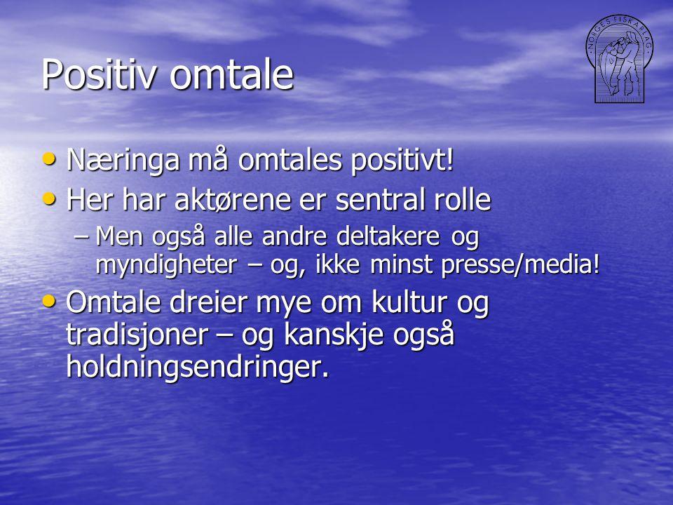 Positiv omtale • Næringa må omtales positivt.