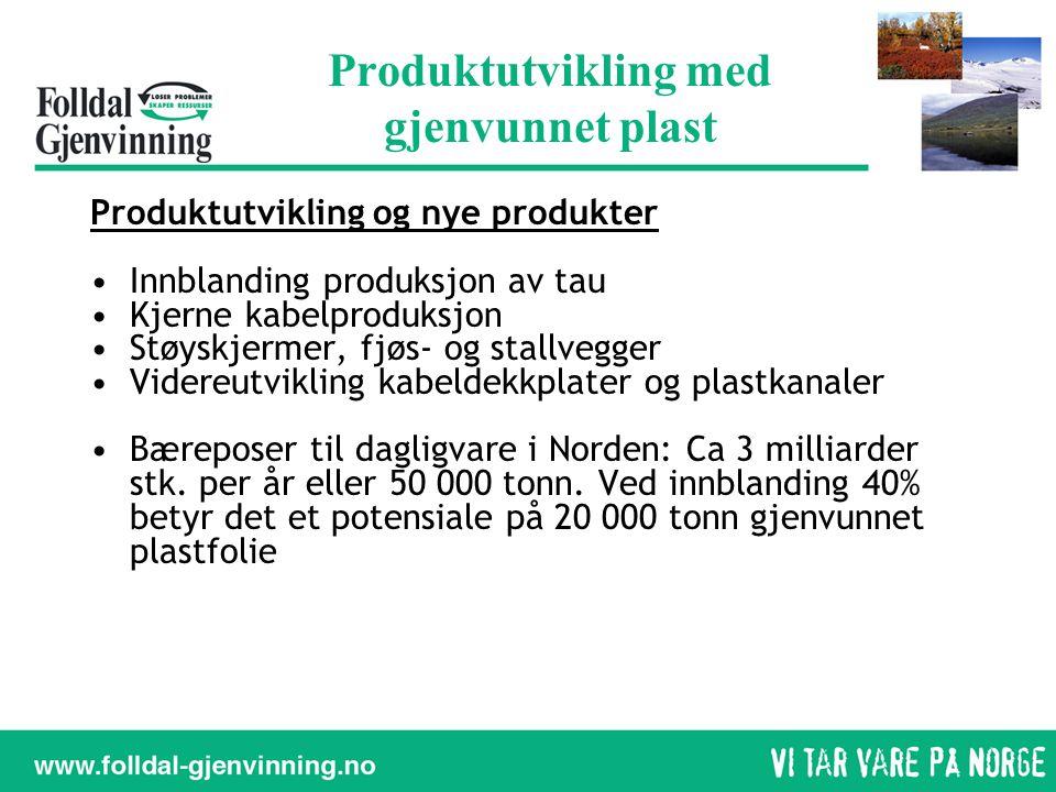 Produktutvikling med gjenvunnet plast Produktutvikling og nye produkter •Innblanding produksjon av tau •Kjerne kabelproduksjon •Støyskjermer, fjøs- og