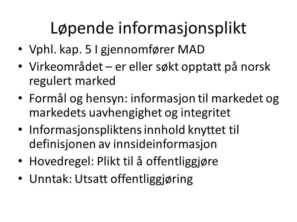 Løpende informasjonsplikt • Vphl.kap.